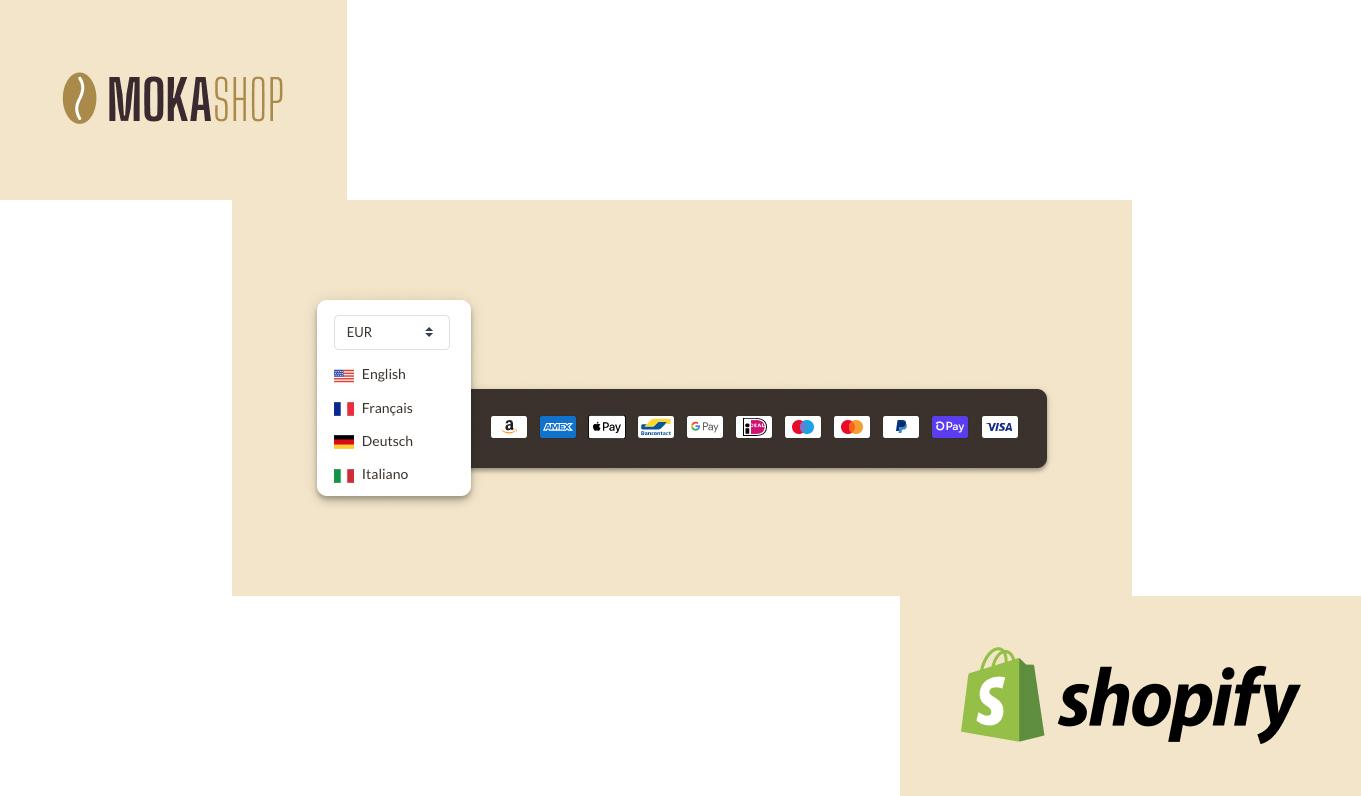 MokaShop, insieme a Shopify, offre servizi multilingua e multivaluta, e accetta tutti i tipi di pagamento.